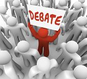 Debate word written on a sign held by a man or person who wants to share his view in an argument, di