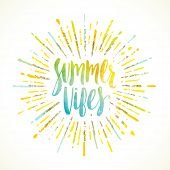Постер, плакат: Summer vibes Summer calligraphy Summer vacation Summer sunburst Summer quote Summer phrase Su