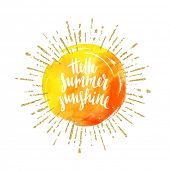 Hello summer sunshine - Summer calligraphy. Summer vacation. Summer sunburst. Summer quote.  Summer  poster
