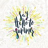 Постер, плакат: Say hello to summer Summer calligraphy Summer vacation Summer sunburst Summer quote Summer phr