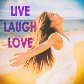 LIVE LAUGH LOVE inspirational message written on background for social media design. Happy carefree  poster