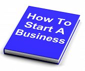 How To Start A Business Book Shows Begin Company Partnership