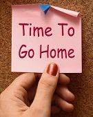 stock photo of goodbye  - Time To Go Home Meaning Leaving Drunk Or Goodbye - JPG
