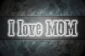 I Love Mom Concept