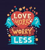 Постер, плакат: Modern flat design hipster illustration with phrase Love More Worry Less