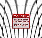 Building sites are dangerous