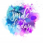 Smile Its Friday Calligraphy On Paint Splash Background poster