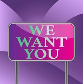 Handwriting Text Writing We Want You. Concept Meaning Company Wants To Hire Vacancy Looking For Tale poster