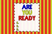 Conceptual Hand Writing Showing Are You Ready. Business Photo Showcasing Alertness Preparedness Urge poster