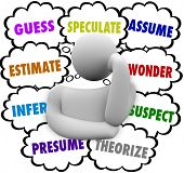 Guess and related words in thought clouds over a thinker including estimate, infer, speculate, theorize, assume, presume and wonder