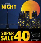 Shopping Night , Discount Of 40 Percent. Vector City At Night. Vector Banner Discount Of 40 Percent.