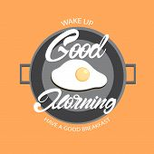 Omelet On Griddle With Lettering Text. Good Morning Lettering On Griddle.wake Up. Have A Good Breakf poster
