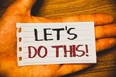 Handwriting Text Writing Let Us Do This Motivational Call. Concept Meaning Encourage To Start Someth poster