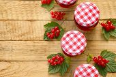 Currant Jam.red Currant Jam And Red Currant With Leaves On A Wooden Background. Berry Season. poster