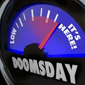foto of doomsday  - A gauge with the word Doomsday and needle racing to the words It - JPG