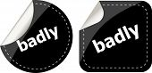 Badly Word On Black Stickers Button Set, Label, Business Concept