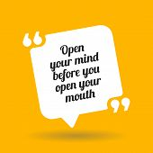 Warning Quote. Open Your Mind Before You Open Your Mouth. poster