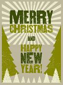 Merry Christmas And Happy New Year. Typographic Grunge Vintage Style Christmas Card Or Poster Design poster