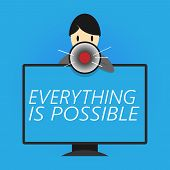 Writing Note Showing Everything Is Possible. Business Photo Showcasing Any Outcome Could Occur Anyth poster