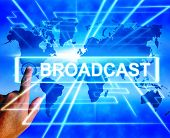 Broadcast Map Displays Internet Broadcasting And Transmission Of News