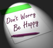 Dont Worry Be Happy Notebook Displays Relaxation And Happiness