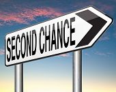 second chance try again another new fresh start or opportunity give a last attempt