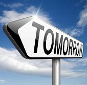 tomorrow road sign or next day banner, coming soon  what will the future bring a new beginning