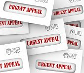 Urgent Appeal words on letters or envelopes in a pile to illustrate important pleas, messages or solicitation for contributions
