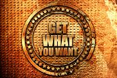 get what you want, 3D rendering, grunge metal stamp poster