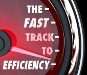 stock photo of efficiencies  - The Fast Track to Efficiency words on a red speedometer to illustrate effective efforts to improve or increase efficiency in a business - JPG