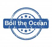 Boil the ocean business concept stamp with stars isolated on a white background.