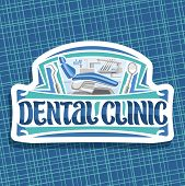 Vector Logo For Dental Clinic, Sticker With Illustration Of Modern Dentist Cabinet With Empty Dental poster