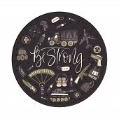 Be Strong. Military And Army Flat Hand Drawn Round Card With Tank, Parachute, Helmet, Gas Mask, Airc poster