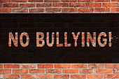 Text Sign Showing No Bullying. Conceptual Photo Forbidden Abuse Harassment Aggression Assault Brick  poster