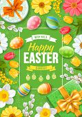 Greeting Design For Easter Holidays. Cute Gifts, Colored Eggs, Willow Branches And Spring Flowers Cr poster