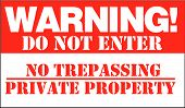 Warning! Do Not Enter, No Trepassing, Private Property