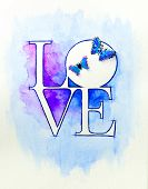 Word Love Over Abstract Watercolor Painting And Two Butterflies