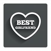 Best girlfriend sign icon. Heart love symbol.