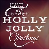 Have a holly jolly Christmas words on background