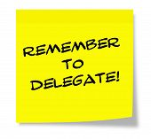 Постер, плакат: Remember To Delegate