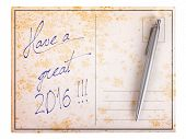 Old Paper Postcard - Have A Great 2016