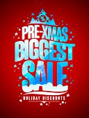 Pre-xmas biggest sale banner design concept, new year and christmas holidays discounts poster, raste poster