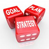 The words Plan, Goal and Strategy on three red dice, symbolizing taking a gamble on improving your f