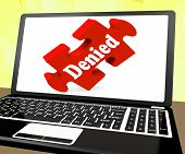 Denied Laptop Shows Denial Deny Decline Or Refusals