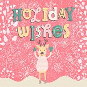 Holiday wishes. Bright concept holiday card with cute funny deer in vector. Cartoon childish backgro