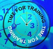 Time For Training Represents Lesson Instruction And Learn