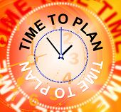 Time To Plan Means Aspire Goals And Target