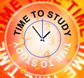 Time To Study Indicates School Learning And Learned