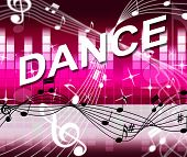 Dancing Music Shows Sound Track And Melody