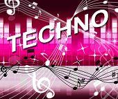 Techno Music Represents Sound Track And Audio